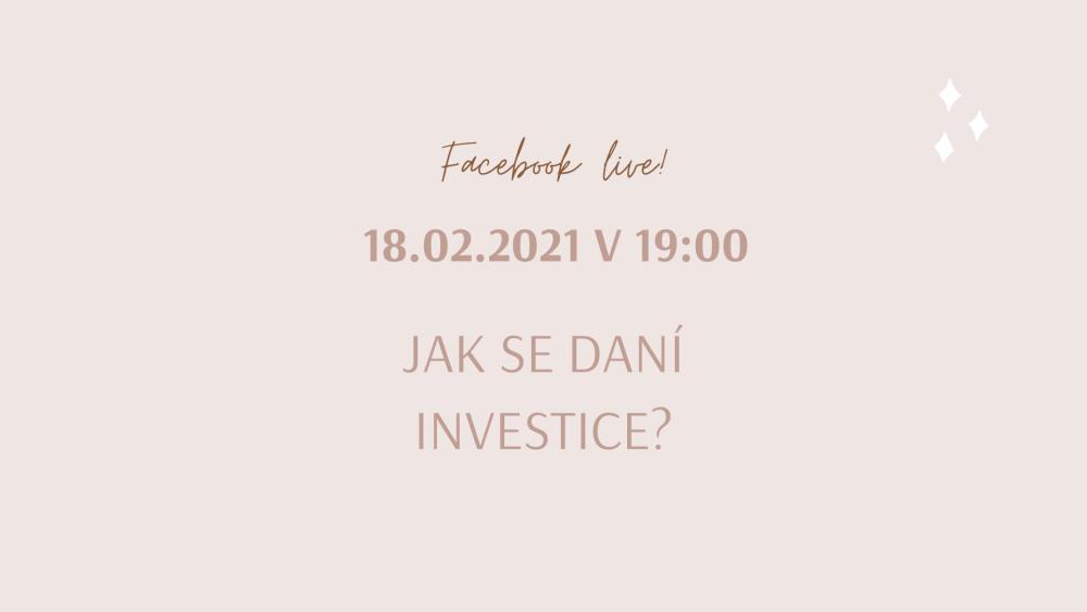 FB LIVE: Jak danit investice? Odpovídá daňová poradkyně